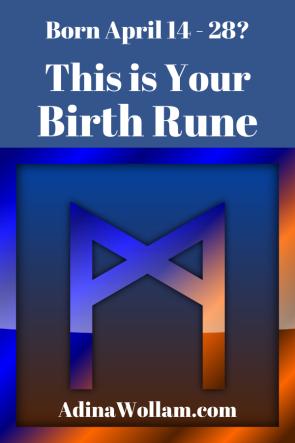 Birth rune April 14 to 28 Mannaz