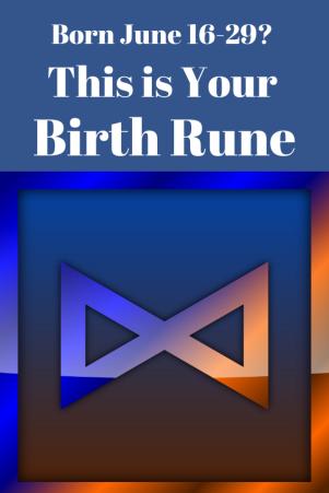Birth rune 6 13 to 29 Dagaz