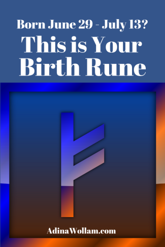Birth rune 6 29 to 7 14 Fehu