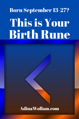 Birth rune 9 13 to 27 Kaunaz