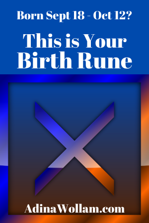 Birth Rune 9 28 to 10 12 Gebo
