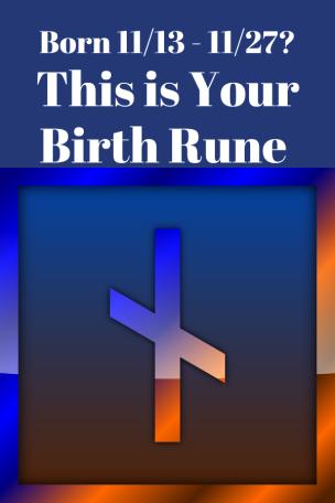 Birth rune 11 13 to 11 27 Nauthiz