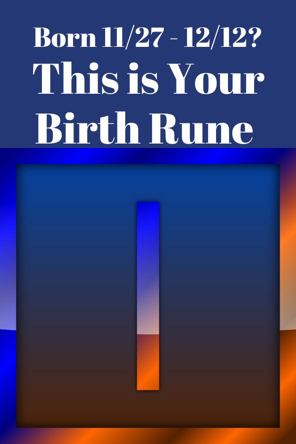 Birth Rune 11 28 to 12 12 Isa